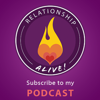 Subscribe to Relationship Alive Podcast