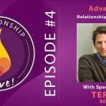 04: Advanced Relationship Jiu Jitsu with Terry Real