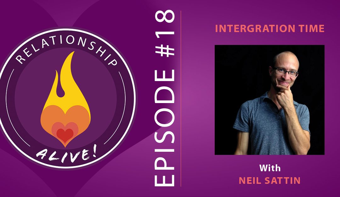 18: Integration Time with Neil Sattin