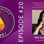 20: Sparking Passion through Generosity and Being Authentically Yourself with Shana James