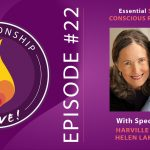22: Essential Skills for Conscious Relationship with Harville Hendrix and Helen LaKelly Hunt