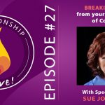 27: Breaking Free from Your Patterns of Conflict with Sue Johnson