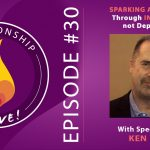 30: Sparking Attraction Through Inspiration Not Deprivation – Deeper Dating with Ken Page