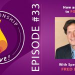 33: How and Why to Forgive with Fred Luskin
