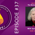 37: Oxytocin: the Molecule of Love with Sue Carter