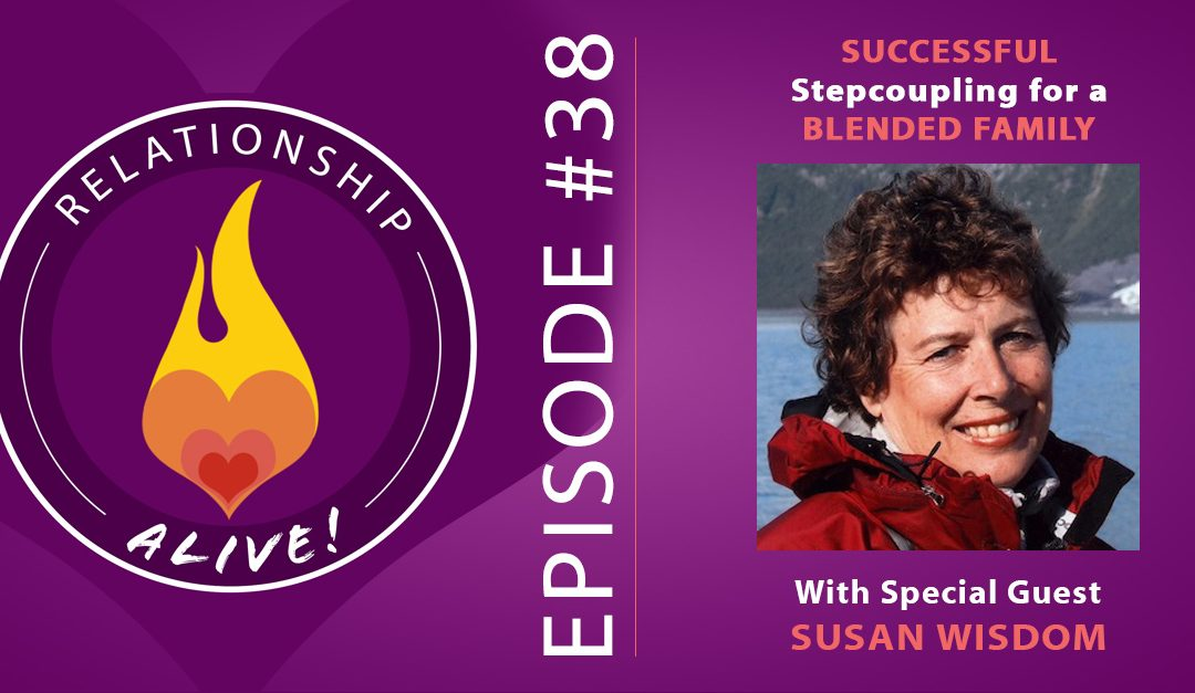 38: Successful Stepcoupling for Blended Families with Susan Wisdom