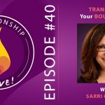 40: Transform Your Boundaries with Sarri Gilman