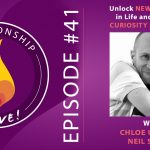 41: Unlock New Potential in Life and Love with Curiosity and Presence with Chloe Urban and Neil Sattin