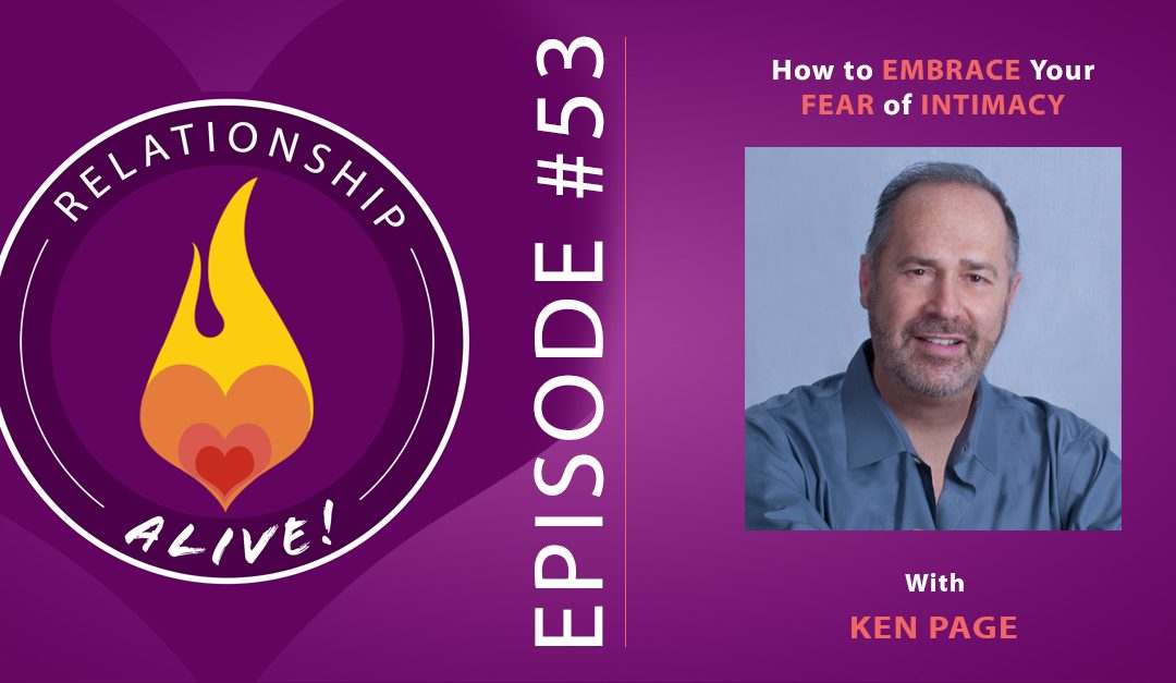 53: How to Embrace Your Fear of Intimacy with Ken Page