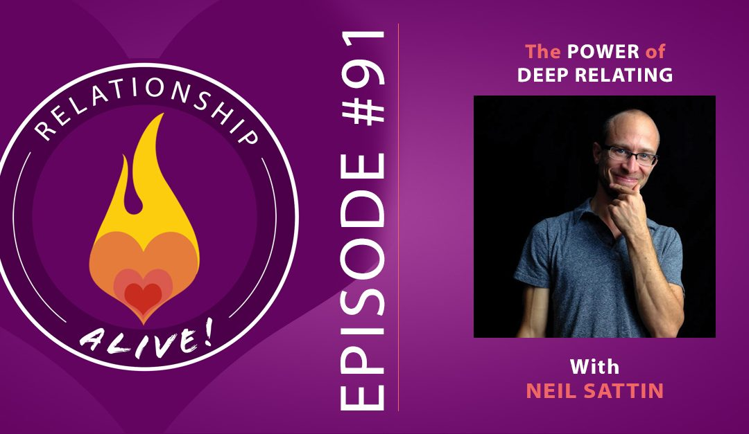 91: The Power of Deep Relating