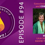 94: Conscious Weddings and Commitment with Lila Sophia and David Tresemer