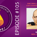 105: One Small Thing That Can Change Everything