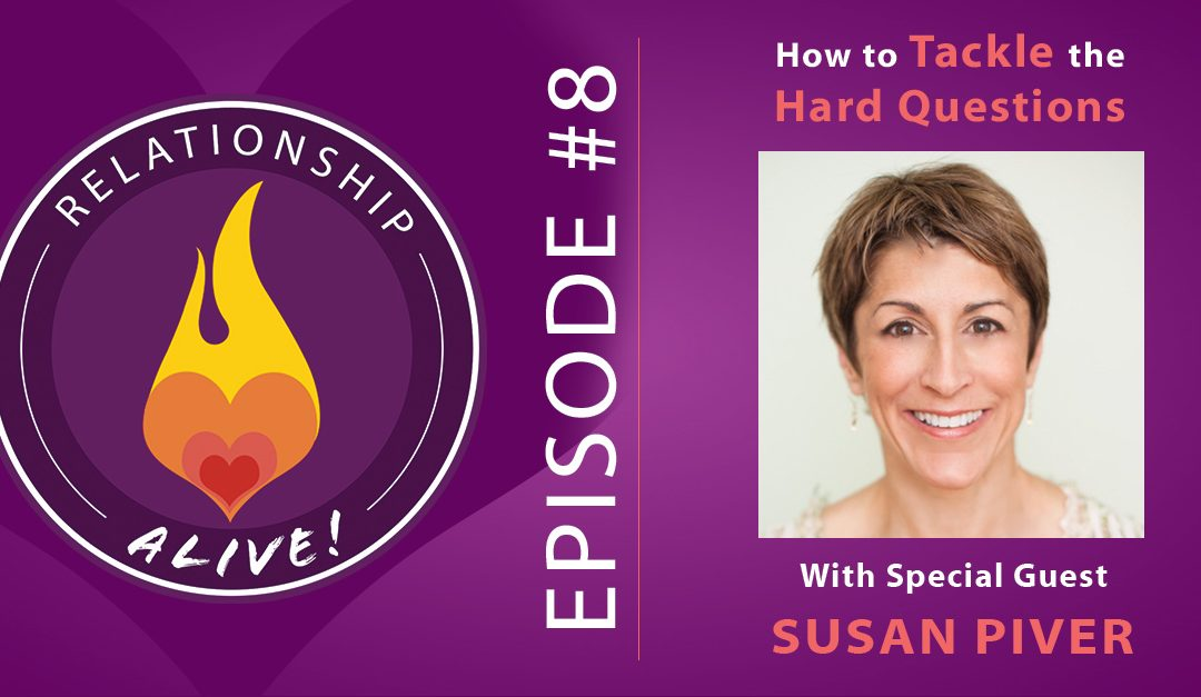 08: How To Tackle The Hard Questions with Susan Piver