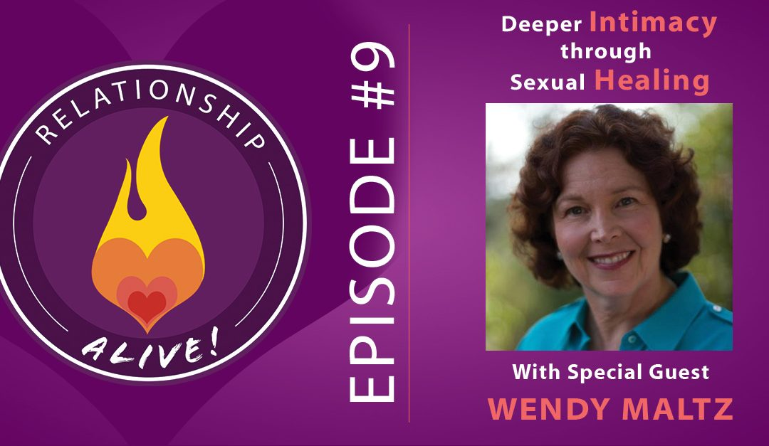 09: Deeper Intimacy Through Sexual Healing with Wendy Maltz