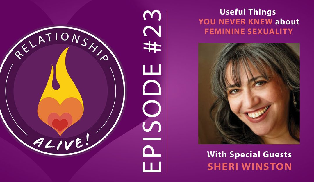 23: Useful Things You Never Knew about Feminine Sexuality with Sheri Winston