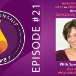 21: Healing Pain from Past or Present Breakups through Conscious Uncoupling with Katherine Woodward Thomas