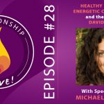 28: Healthy Polarity, Energetic Connection, and the Work of David Deida with Michaela Boehm