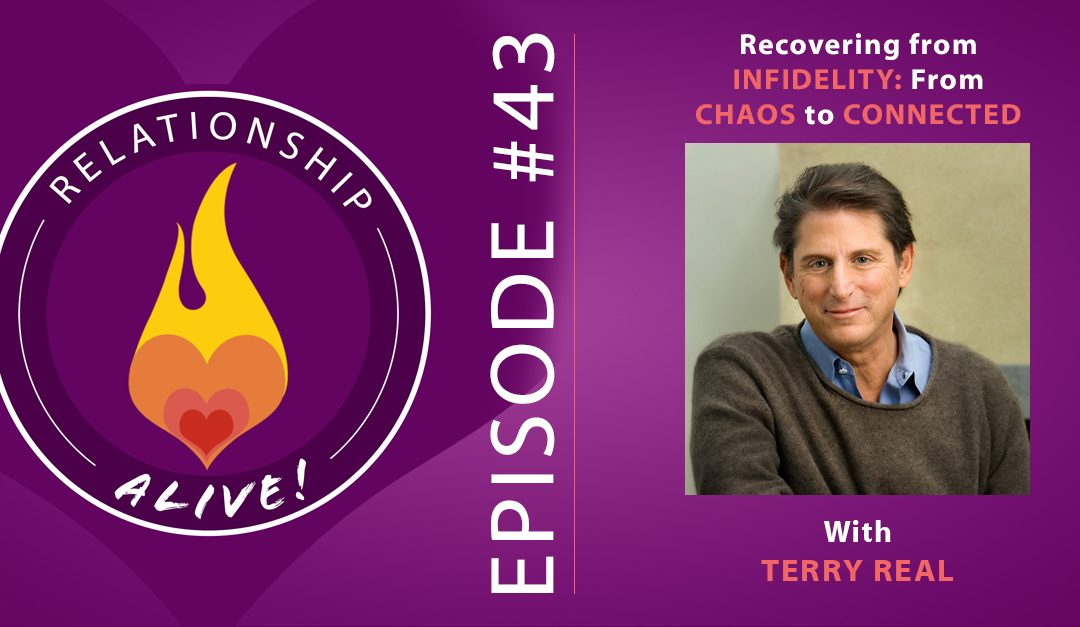 43: Recovering from Infidelity: From Chaos to Connected with Terry Real