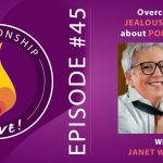 45: Overcoming Jealousy and What about Polyamory with Janet W Hardy