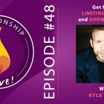 48: Get Rid of Limiting Beliefs and Show Up Fully with Kyle Cease