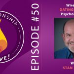 50: Wired for Dating and Love – Psychobiology with Stan Tatkin