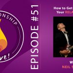 51: Neil Sattin: How to Get Inspired in Your Relationship