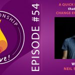 54: A Quick Practice to Change Everything About Your Relationship with Neil Sattin