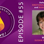 55: Defeating Emotional Blackmail and Manipulation with Susan Forward