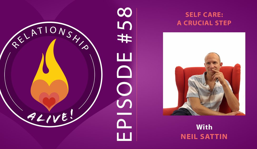 58: Self-Care: A Crucial Step – with Neil Sattin