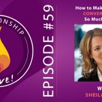 59: How to Make Difficult Conversations So Much Easier with Sheila Heen