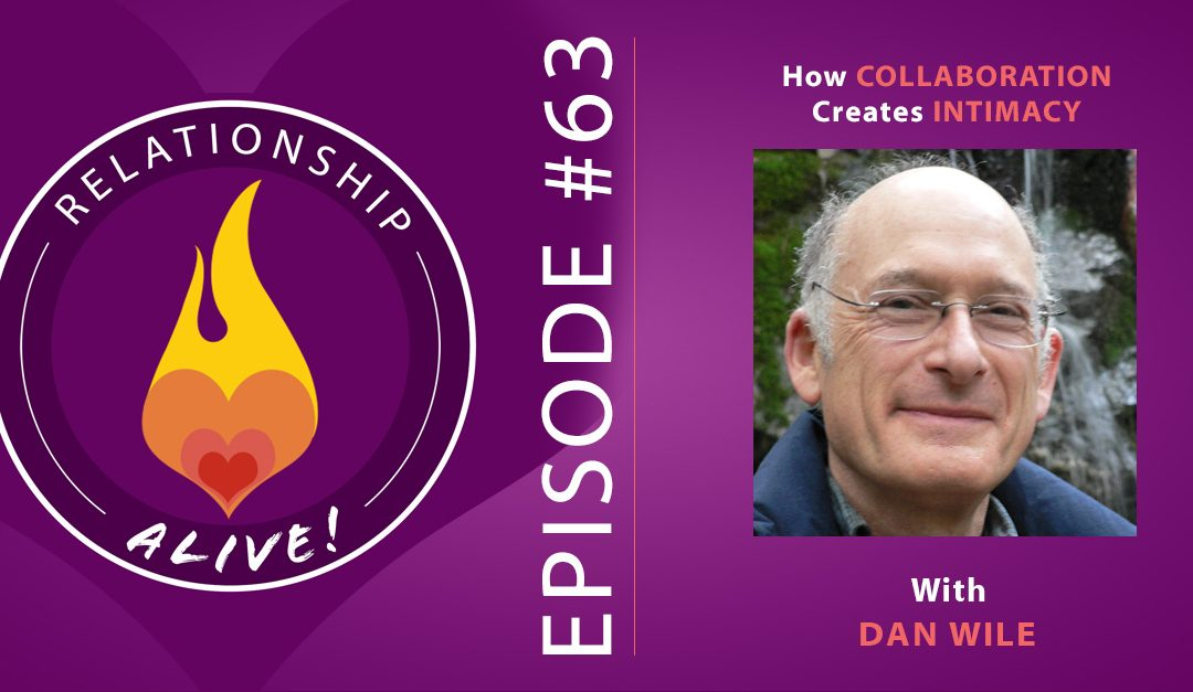63: Dan Wile – How Collaboration Creates Intimacy