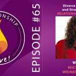 65: Divorce Busting and Strategies for Relationship Success with Michele Weiner Davis