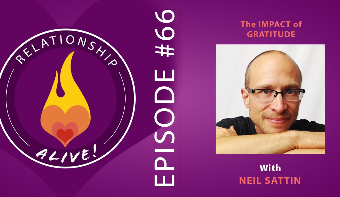 66: Neil Sattin – The Impact of Gratitude