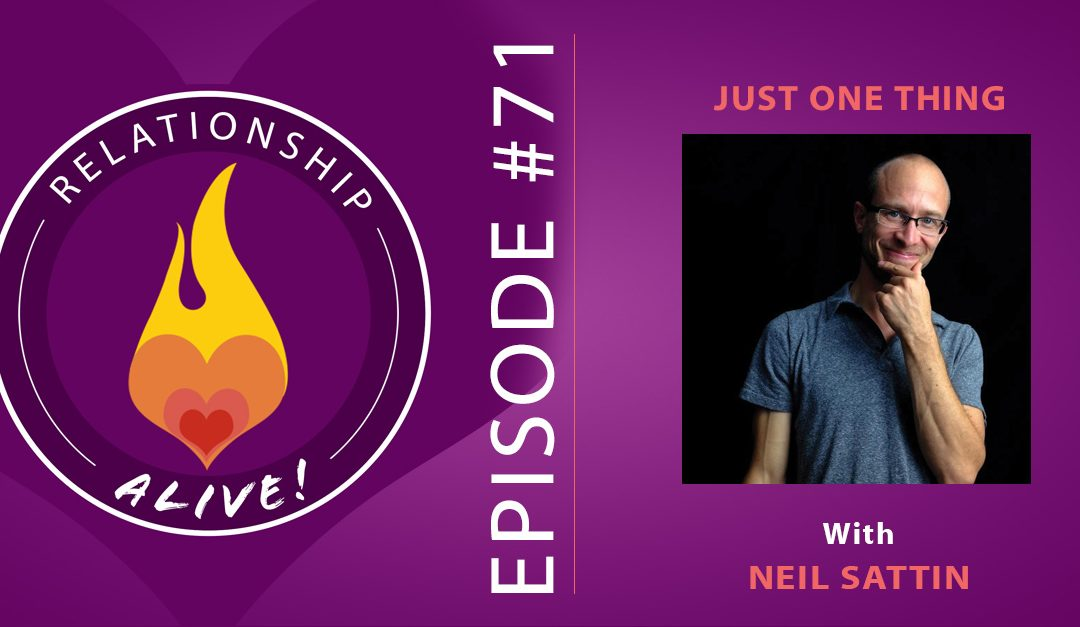 71: Neil Sattin – Just One Thing