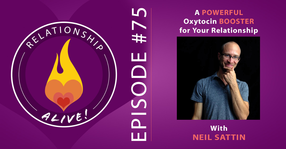 75: A Powerful Oxytocin Booster for Your Relationship