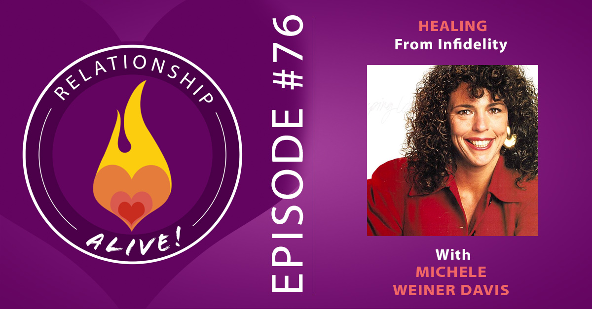 76: Healing from Infidelity with Michele Weiner Davis