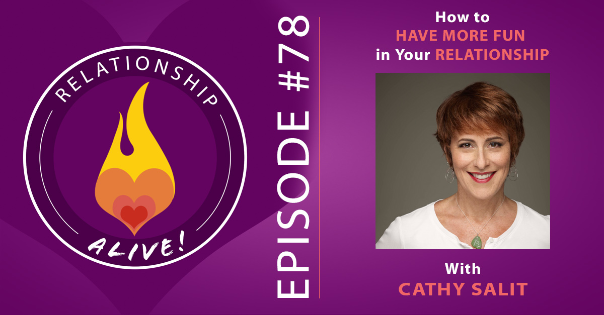 78:  How to Have More Fun in Your Relationship: Cathy Salit