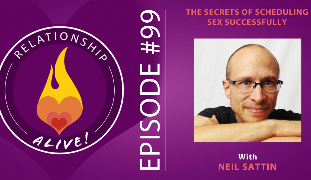99: The Secrets of Scheduling Sex Successfully