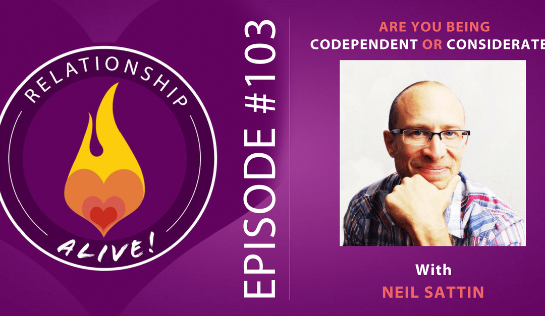 103: Are You Being Codependent or Considerate?
