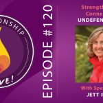 120: Strengthen Your Connection: Undefended Love with Jett Psaris