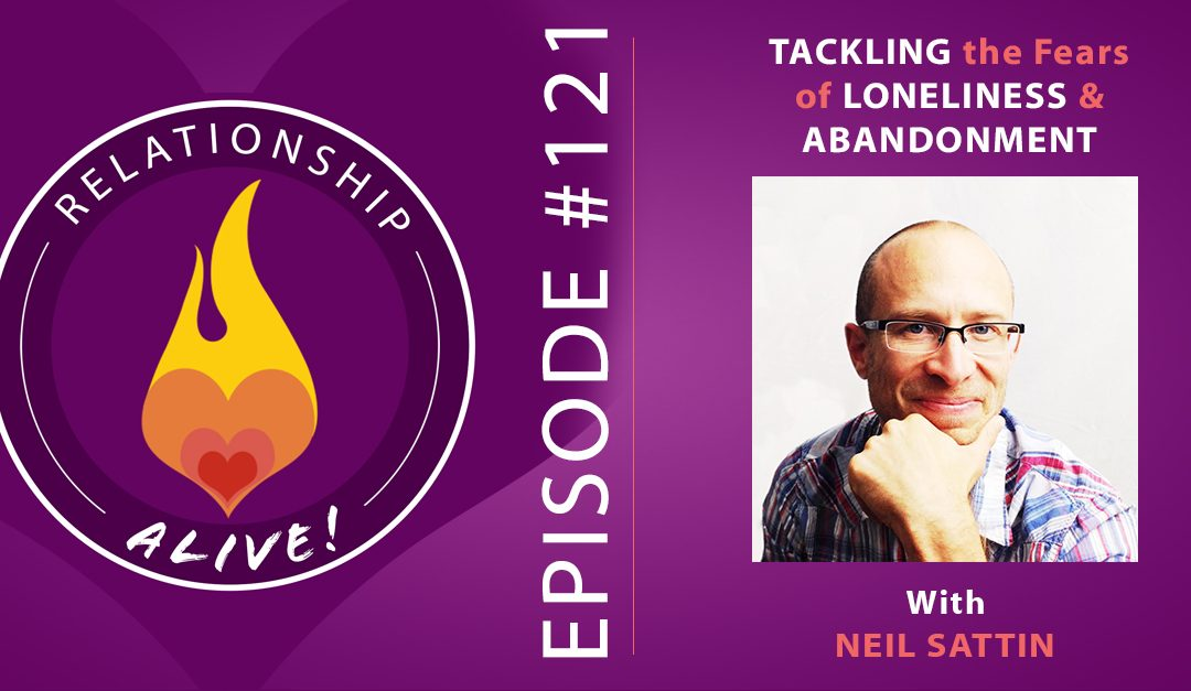 121: Tackling the Fears of Loneliness and Abandonment