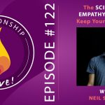 122: The Science of Empathy and How to Keep Yourself Clear