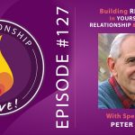 127: Peter Levine – Building Resiliency in Yourself, Your Relationship, and Your Children