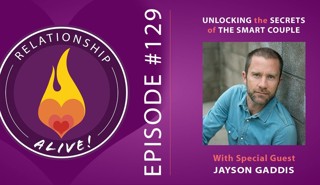 129: Unlocking the Secrets of The Smart Couple – with Jayson Gaddis