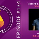 134: Snooping, Secrets, and Rebuilding Trust – What to Do – with Neil Sattin