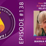 138: How Orgasms are Hurting Your Relationship – with Marnia Robinson – from the Archives