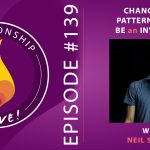 139: Change Your Pattern – How to BE an Invitation