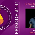 141: Is Your Relationship Healthy? – with Neil Sattin