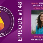 148: How to Strengthen the Safety and Resilience of Your Relationship – with Gabrielli LaChiara