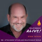 150: Attachment Styles and Relationship Repair – with Stan Tatkin